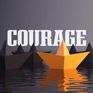 COURAGE Part 1